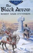 The Black Arrow - Stevenson Robert Louis